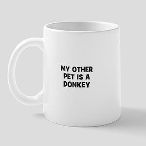 my other pet is a donkey Mug