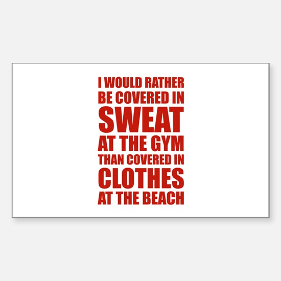 Covered In Sweat At The Gym Sticker (Rectangle)