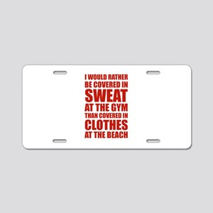 Covered In Sweat At The Gym Aluminum License Plate