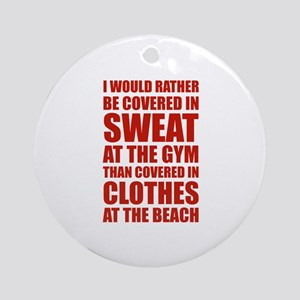 Covered In Sweat At The Gym Ornament (Round)