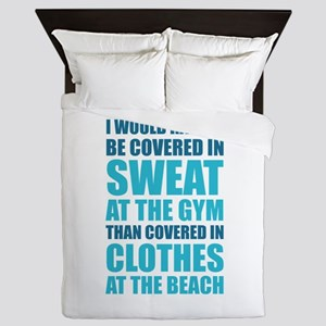 Covered In Sweat At The Gym Queen Duvet
