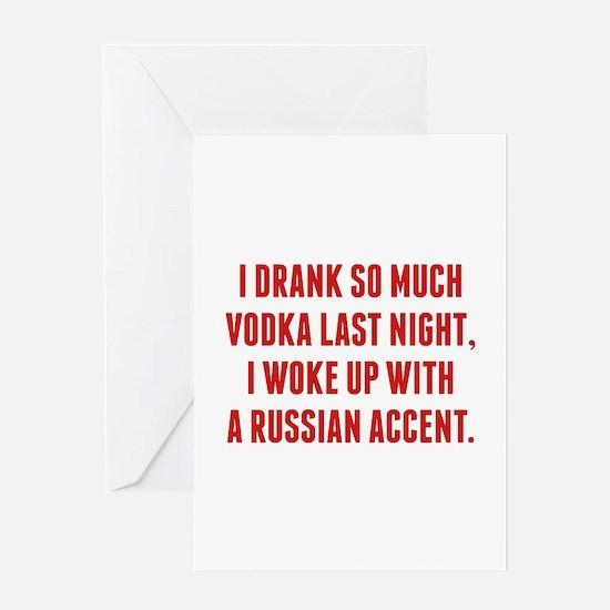 I Drank So Much Vodka Last Night Greeting Card