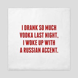 I Drank So Much Vodka Last Night Queen Duvet