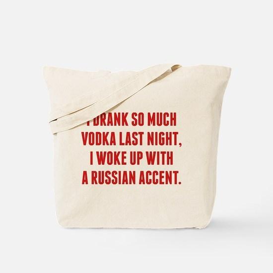 I Drank So Much Vodka Last Night Tote Bag