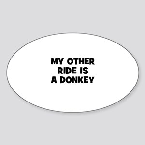 my other ride is a donkey Oval Sticker