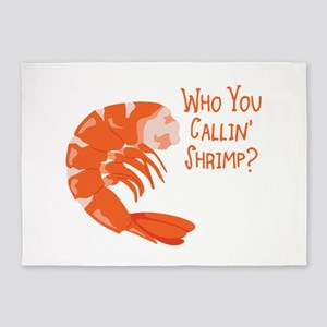 Who You Callin Shrimp? 5'x7'Area Rug
