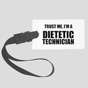 Trust Me, Im A Dietetic Technician Luggage Tag