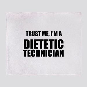 Trust Me, Im A Dietetic Technician Throw Blanket