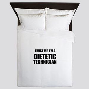 Trust Me, Im A Dietetic Technician Queen Duvet
