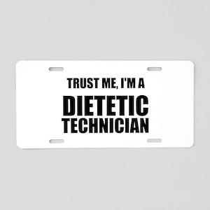 Trust Me, Im A Dietetic Technician Aluminum Licens