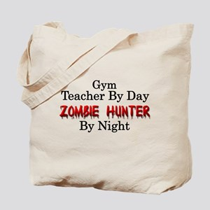 Gym Teacher/Zombie Hunter Tote Bag