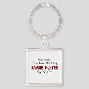 9th. Grade Teacher/Zombie Hunter Square Keychain