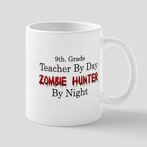 9th. Grade Teacher/Zombie Hunter Mug
