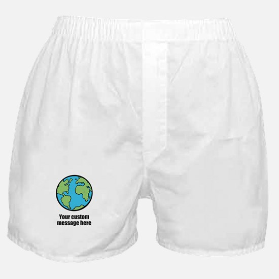 Make your own custom earth message Boxer Shorts
