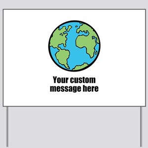 Make your own custom earth message Yard Sign