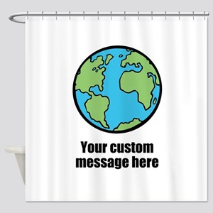 Make your own custom earth message Shower Curtain
