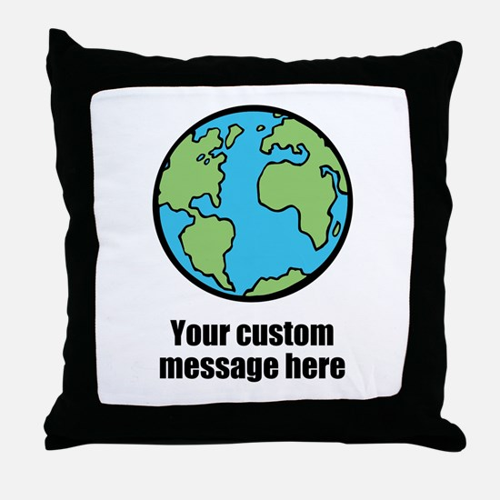 Make your own custom earth message Throw Pillow