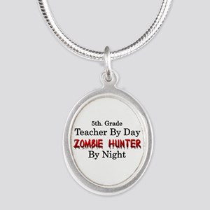5th. Grade Teacher/Zombie Hun Silver Oval Necklace