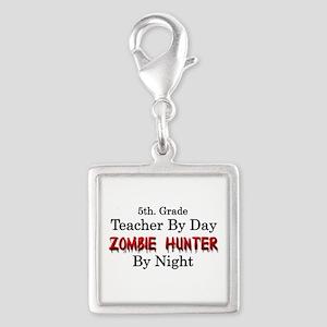 5th. Grade Teacher/Zombie Hun Silver Square Charm