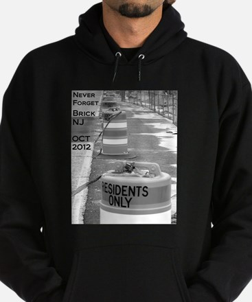 Never Forget Brick NJ Residents Only Hoodie