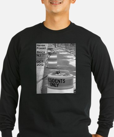 Never Forget Brick NJ Residents Only Long Sleeve T