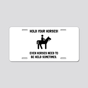Hold Horses Aluminum License Plate