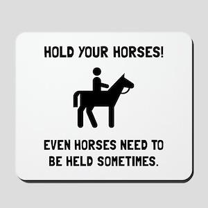 Hold Horses Mousepad