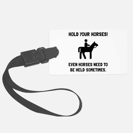 Hold Horses Luggage Tag