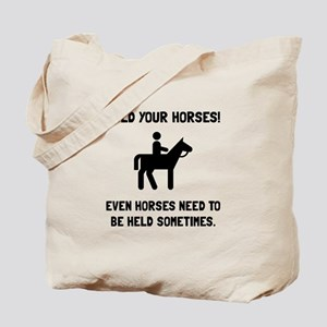 Hold Horses Tote Bag