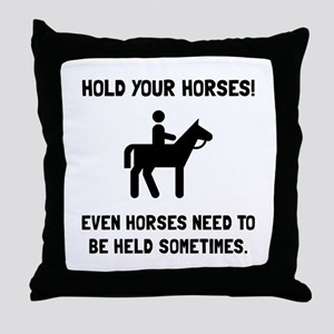 Hold Horses Throw Pillow