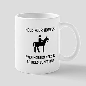 Hold Horses Mugs