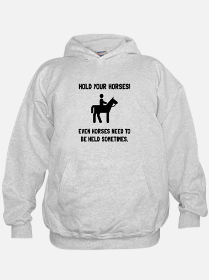 Hold Horses Hoodie