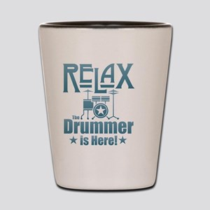 Relax The Drummer is Here Shot Glass