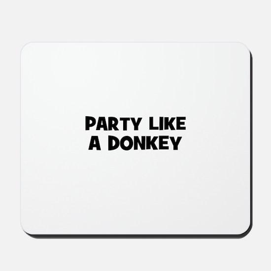 party like a donkey Mousepad