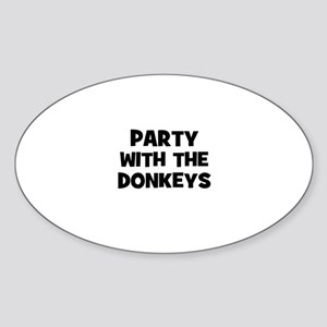 party with the donkeys Oval Sticker