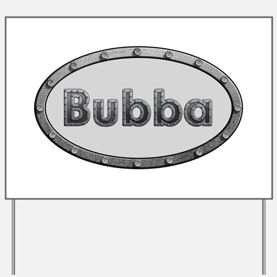 Bubba Metal Oval Yard Sign