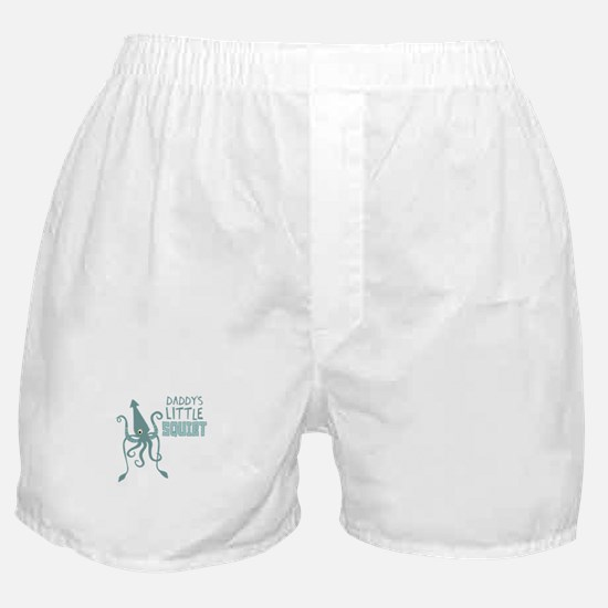 Daddys Little Squirt Boxer Shorts