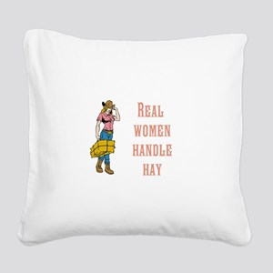 Real Women Handle Hay Square Canvas Pillow