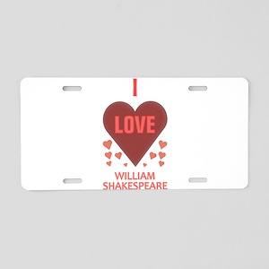 I LOVE WILLIAM SHAKESPEARE Aluminum License Plate