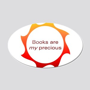 Books are my precious 20x12 Oval Wall Decal