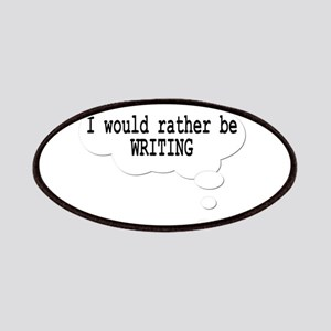 I would rather be writing Patches