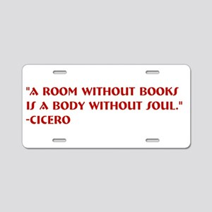 A room without books Aluminum License Plate