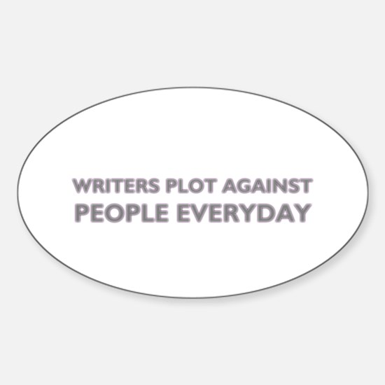 Writers Plot Against People Everyday Decal