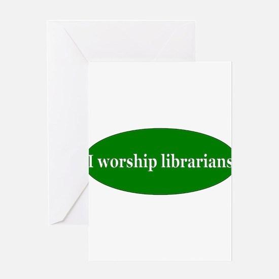 I worship librarians Greeting Card
