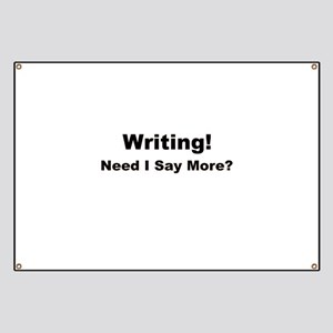 Writing! Need I Say More? Banner