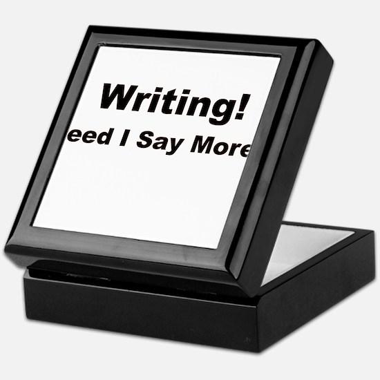 Writing! Need I Say More? Keepsake Box