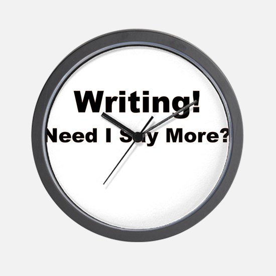 Writing! Need I Say More? Wall Clock