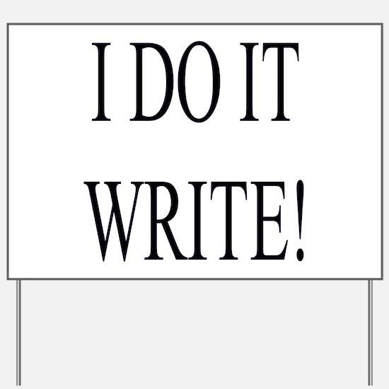 I Do It Write! Yard Sign