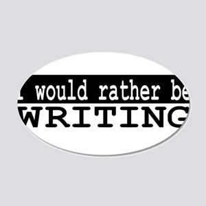 I would rather be writing 20x12 Oval Wall Decal