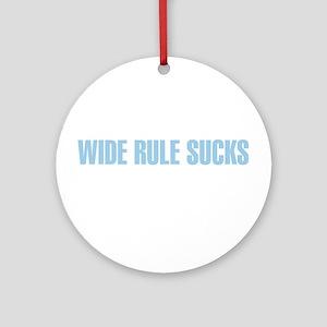 Wide Rule Sucks Ornament (Round)